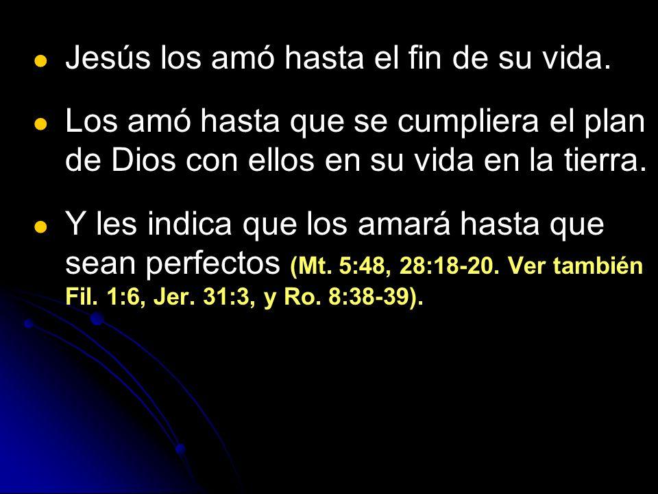 Jesús los amó hasta el fin de su vida.