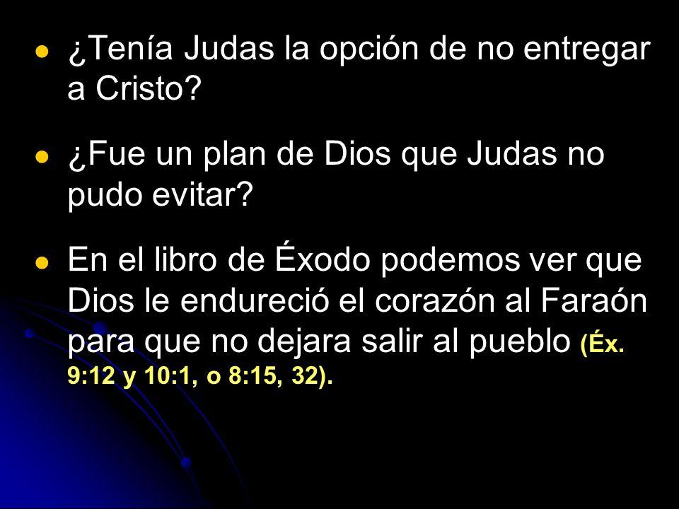 ¿Tenía Judas la opción de no entregar a Cristo