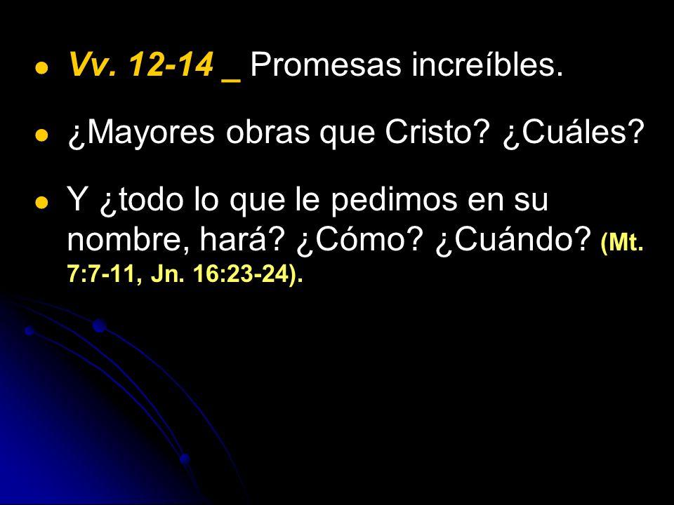 Vv. 12-14 _ Promesas increíbles.