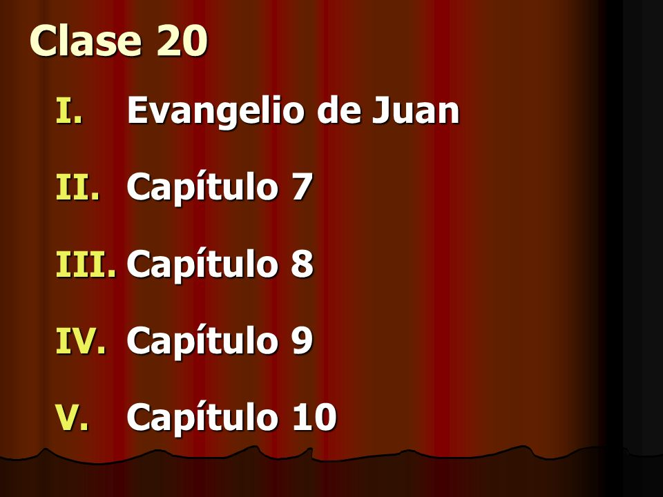 Clase 20 Evangelio de Juan Capítulo 7 Capítulo 8 Capítulo 9