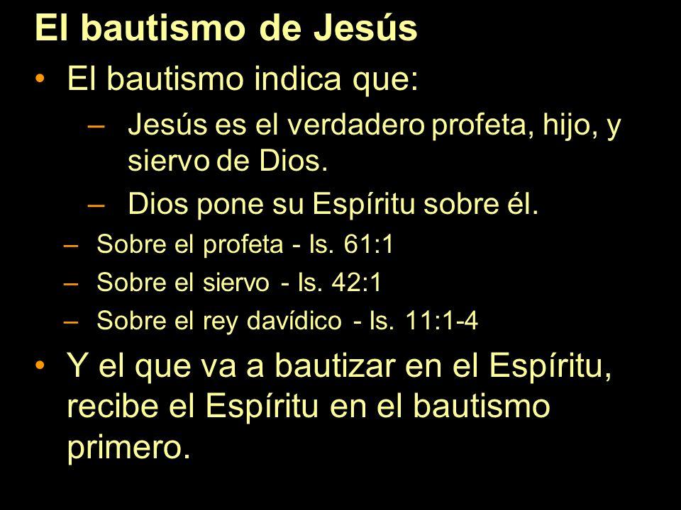 El bautismo de Jesús El bautismo indica que: