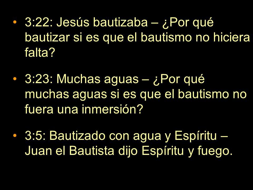 3:22: Jesús bautizaba – ¿Por qué bautizar si es que el bautismo no hiciera falta