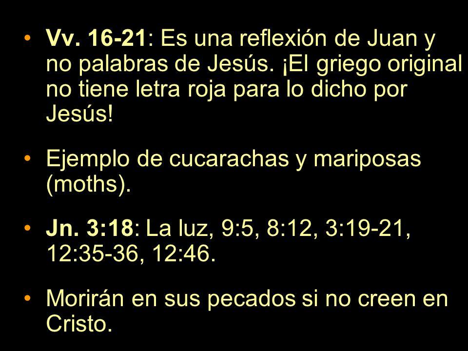 Vv. 16-21: Es una reflexión de Juan y no palabras de Jesús