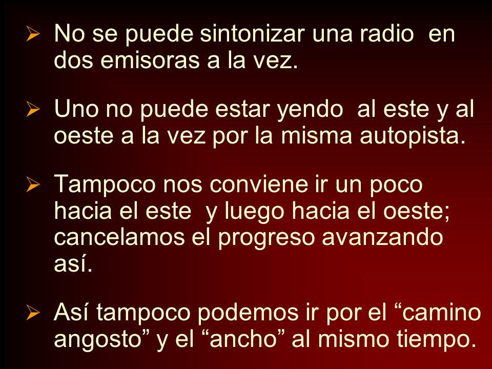 No se puede sintonizar una radio en dos emisoras a la vez.
