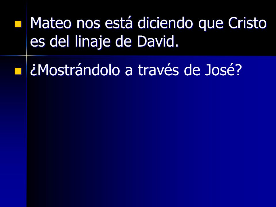 Mateo nos está diciendo que Cristo es del linaje de David.