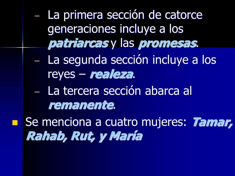 La primera sección de catorce generaciones incluye a los patriarcas y las promesas.