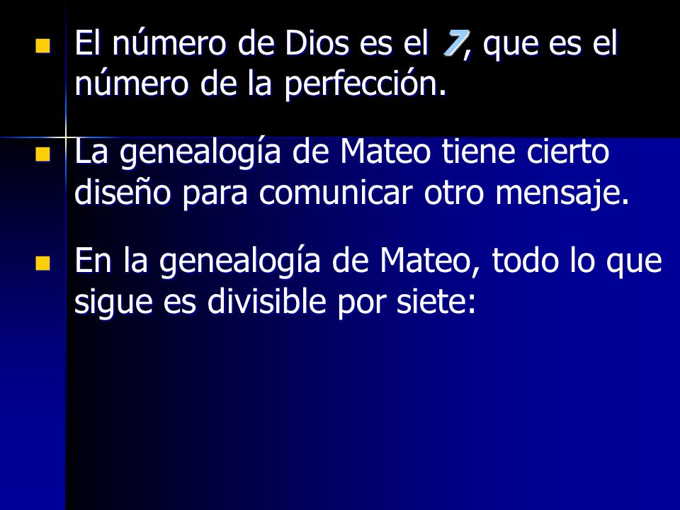 El número de Dios es el 7, que es el número de la perfección.