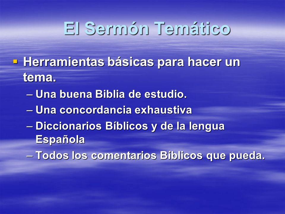 El Sermón Temático Herramientas básicas para hacer un tema.