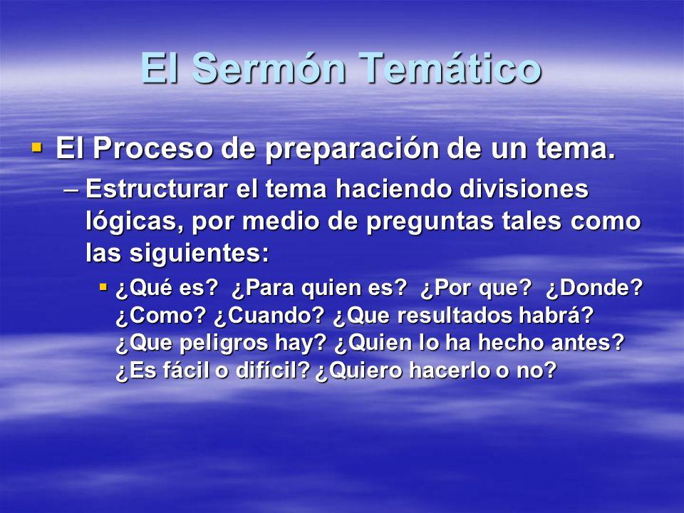 El Sermón Temático El Proceso de preparación de un tema.