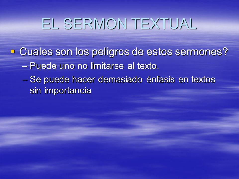 EL SERMON TEXTUAL Cuales son los peligros de estos sermones