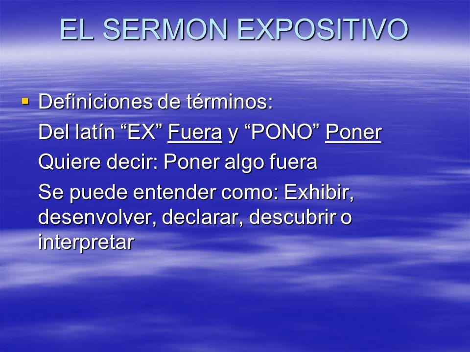 EL SERMON EXPOSITIVO Definiciones de términos: