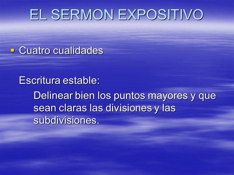 EL SERMON EXPOSITIVO Cuatro cualidades Escritura estable: