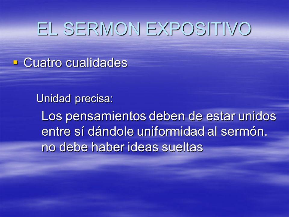 EL SERMON EXPOSITIVO Cuatro cualidades
