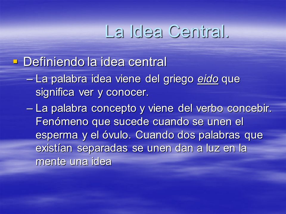La Idea Central. Definiendo la idea central