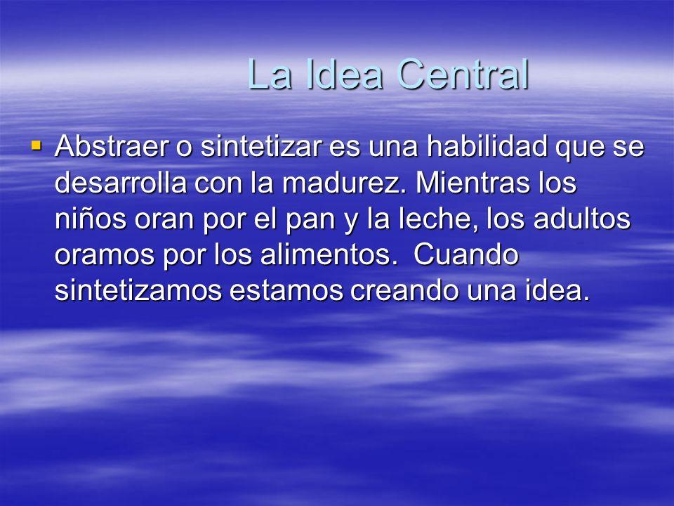 La Idea Central