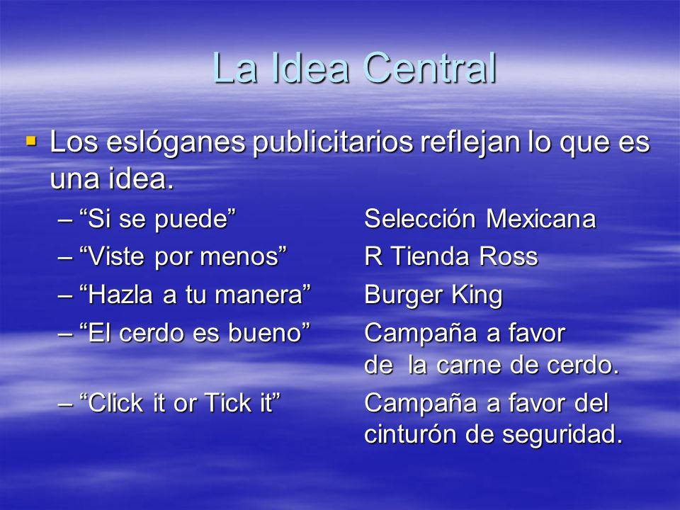 La Idea Central Los eslóganes publicitarios reflejan lo que es una idea. Si se puede Selección Mexicana.