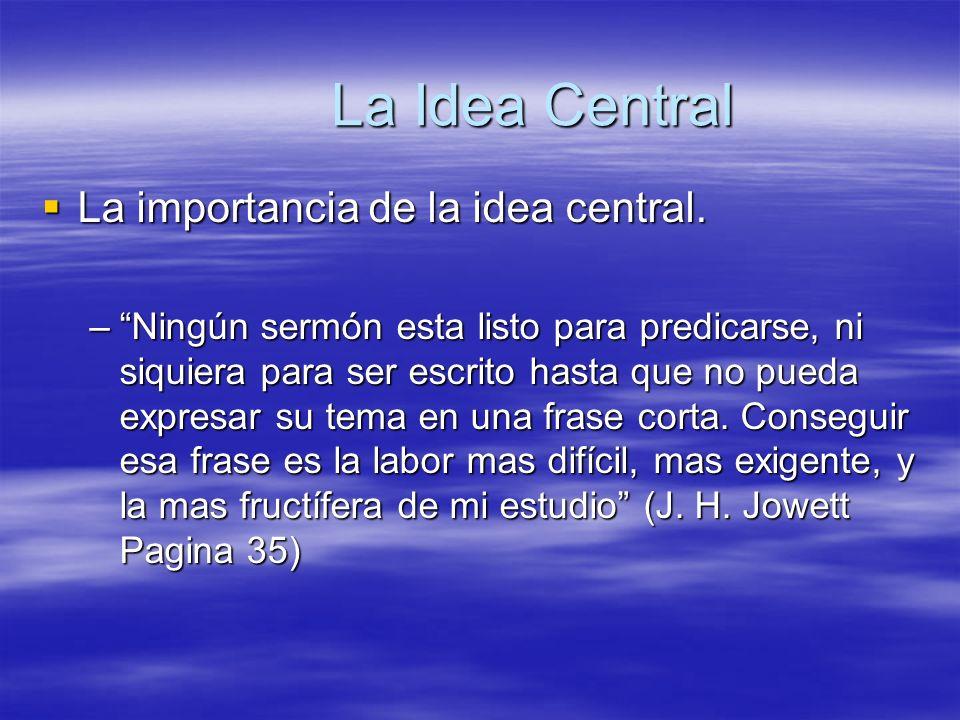 La Idea Central La importancia de la idea central.