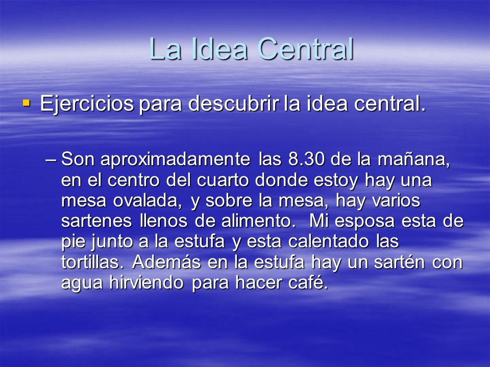 La Idea Central Ejercicios para descubrir la idea central.