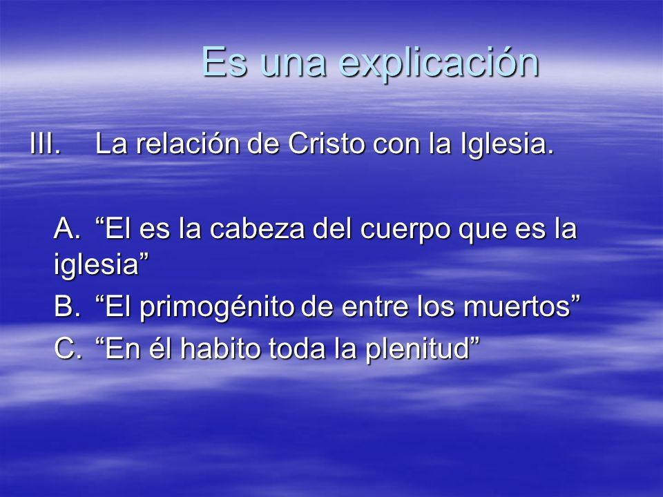 Es una explicación III. La relación de Cristo con la Iglesia.