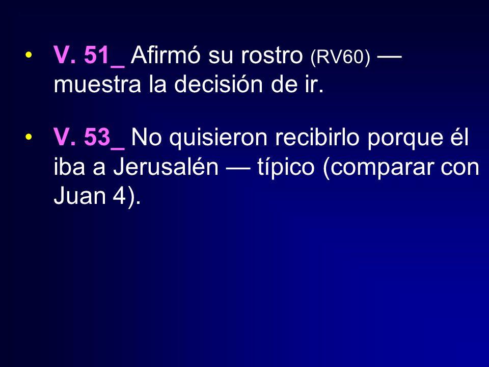 V. 51_ Afirmó su rostro (RV60) — muestra la decisión de ir.