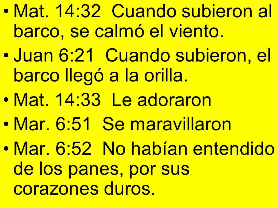 Mat. 14:32 Cuando subieron al barco, se calmó el viento.