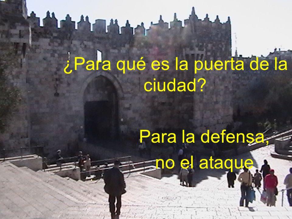 ¿Para qué es la puerta de la ciudad Para la defensa, no el ataque