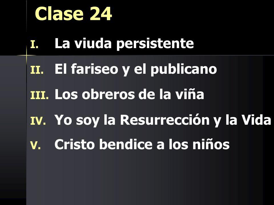 Clase 24 La viuda persistente El fariseo y el publicano