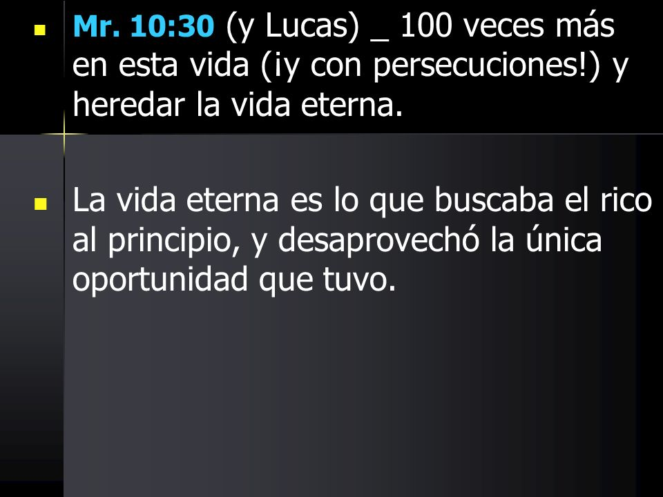 Mr. 10:30 (y Lucas) _ 100 veces más en esta vida (¡y con persecuciones