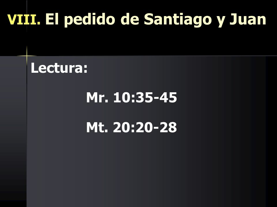 VIII. El pedido de Santiago y Juan