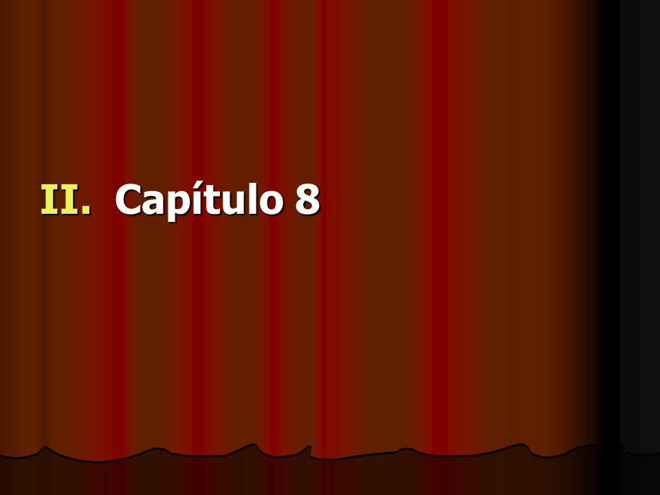 II. Capítulo 8