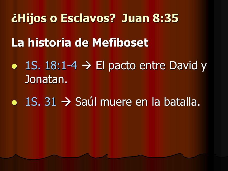 ¿Hijos o Esclavos Juan 8:35