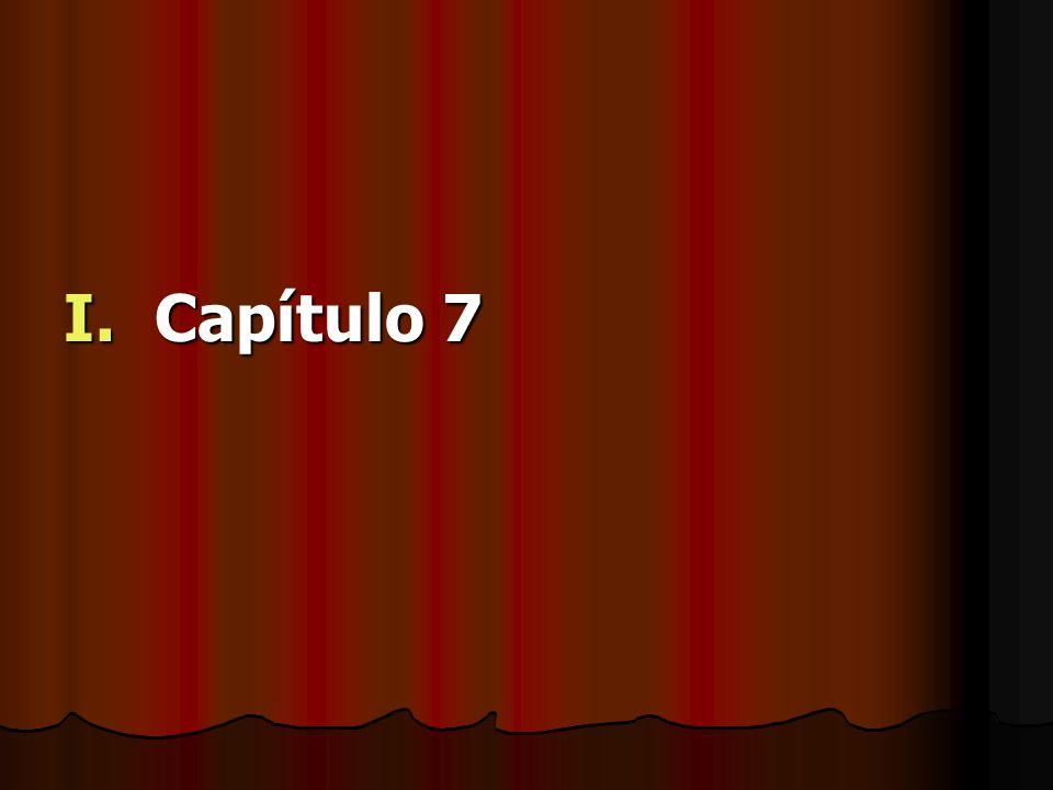 I. Capítulo 7
