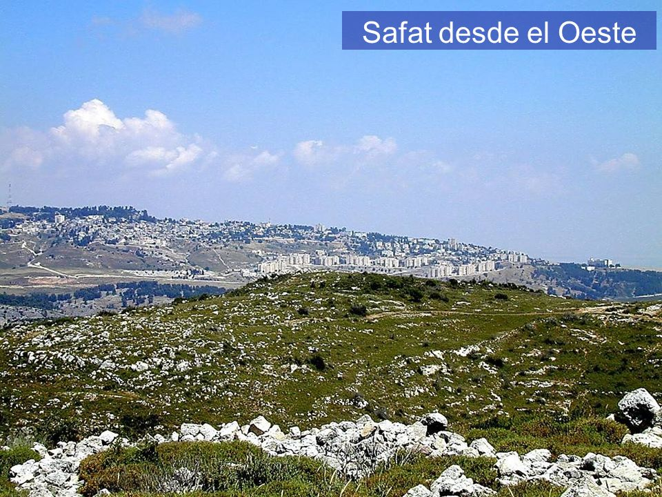 Safat desde el Oeste Safat from west