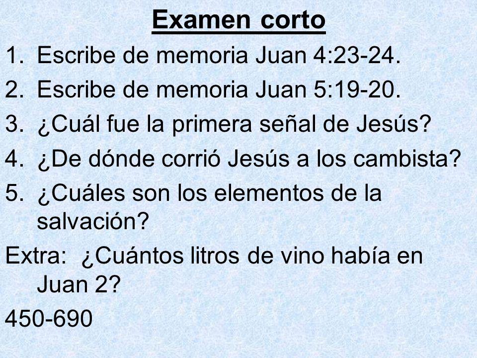 Examen corto Escribe de memoria Juan 4:23-24.