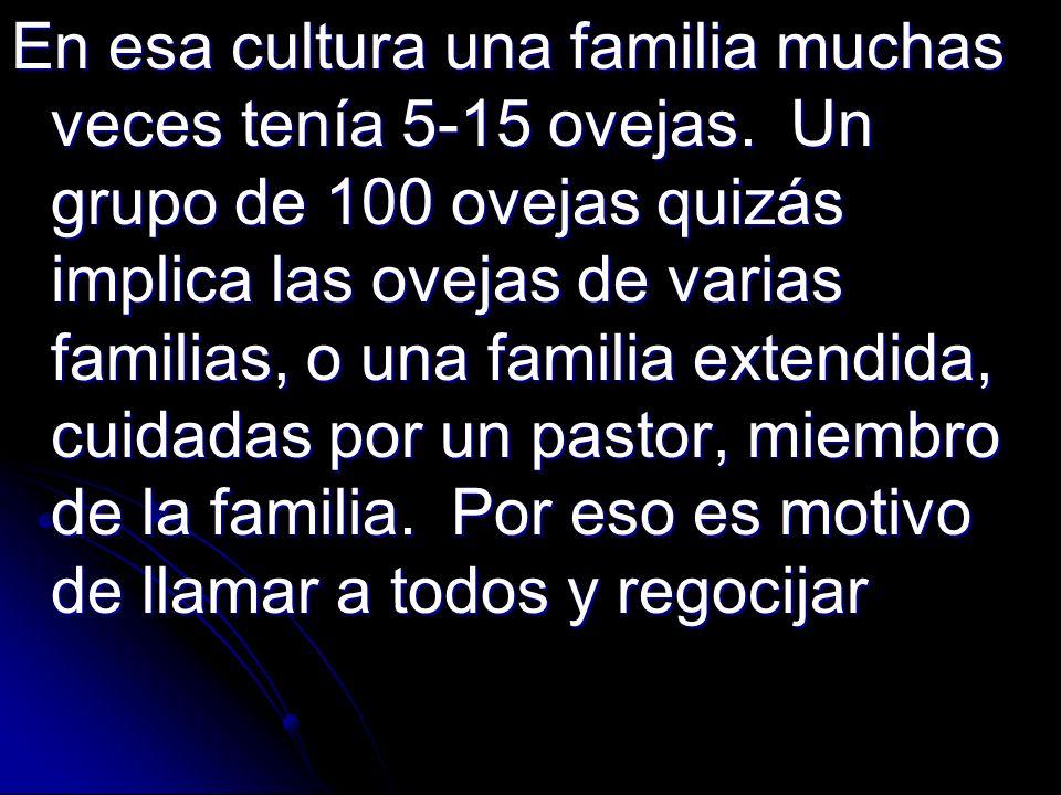 En esa cultura una familia muchas veces tenía 5-15 ovejas