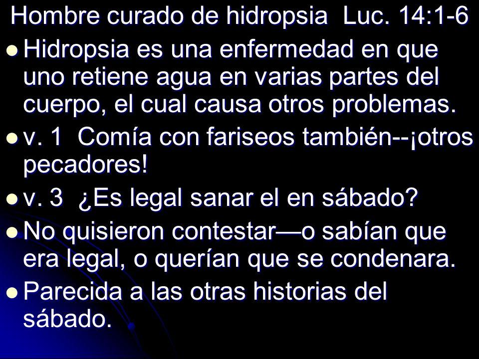 Hombre curado de hidropsia Luc. 14:1-6