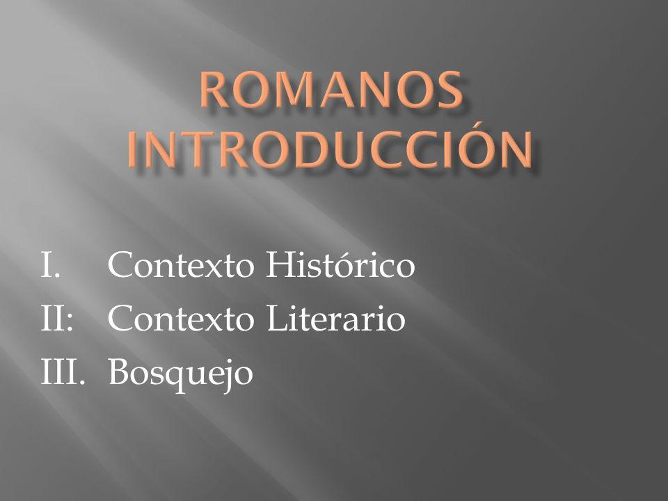 I. Contexto Histórico II: Contexto Literario III. Bosquejo