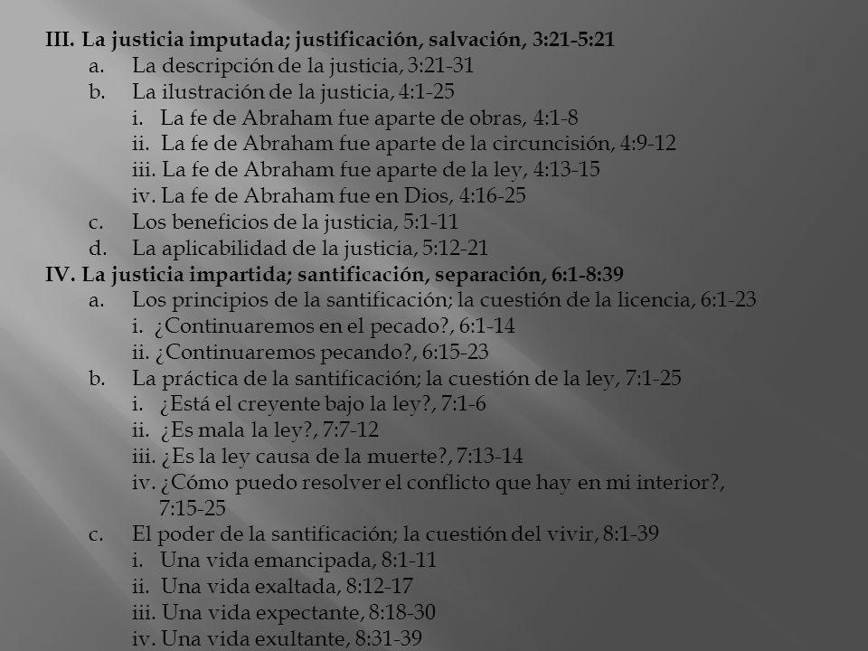 III. La justicia imputada; justificación, salvación, 3:21-5:21