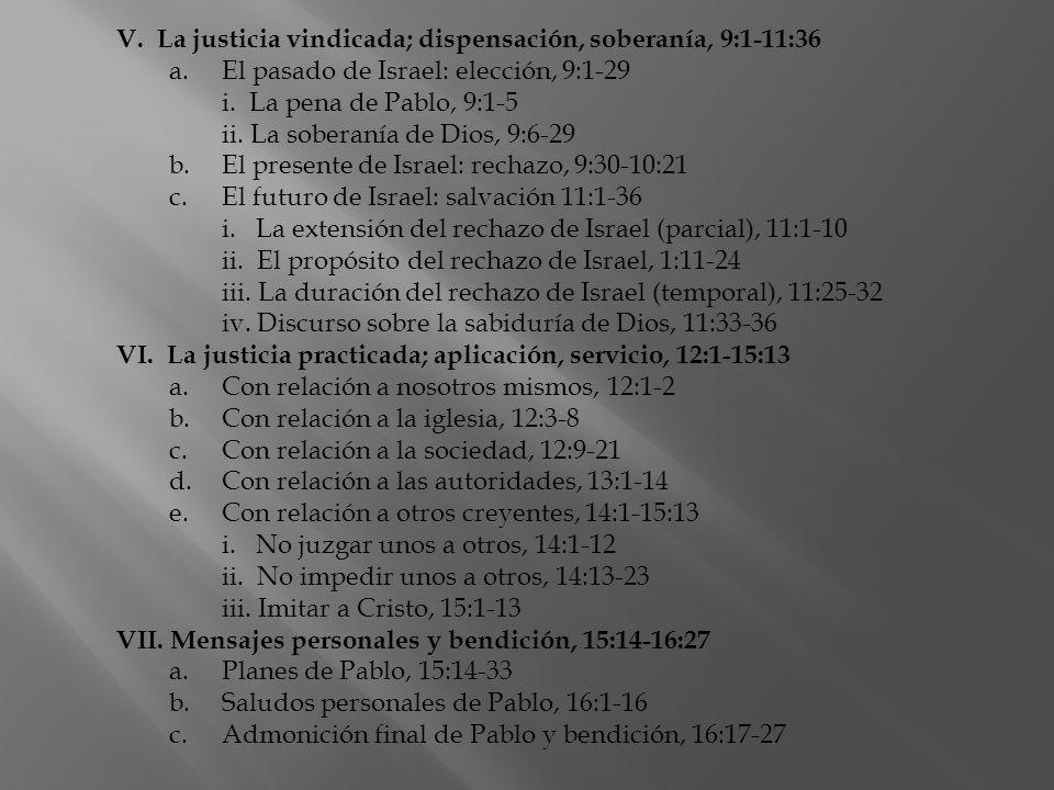 V. La justicia vindicada; dispensación, soberanía, 9:1-11:36