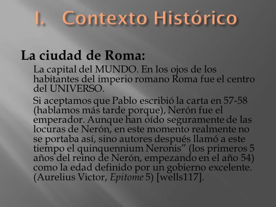 I. Contexto Histórico La ciudad de Roma: