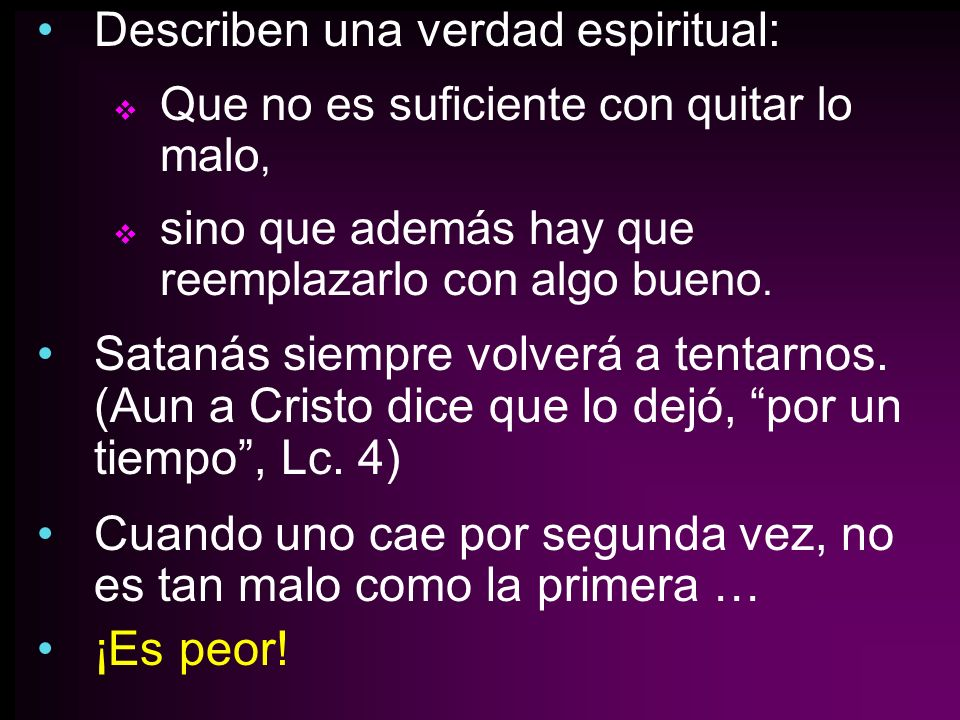 Describen una verdad espiritual: