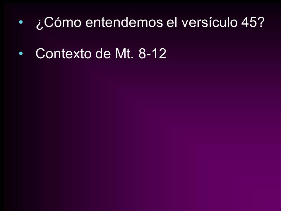 ¿Cómo entendemos el versículo 45