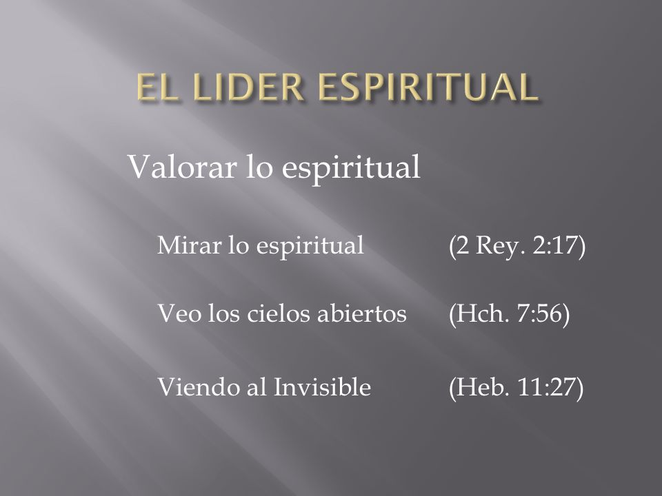 EL LIDER ESPIRITUAL Valorar lo espiritual