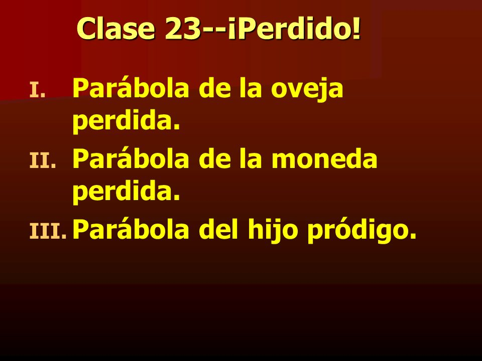 Clase 23--¡Perdido! Parábola de la oveja perdida.