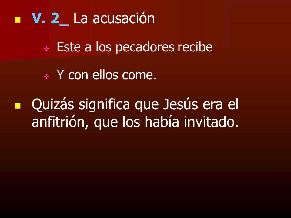Quizás significa que Jesús era el anfitrión, que los había invitado.