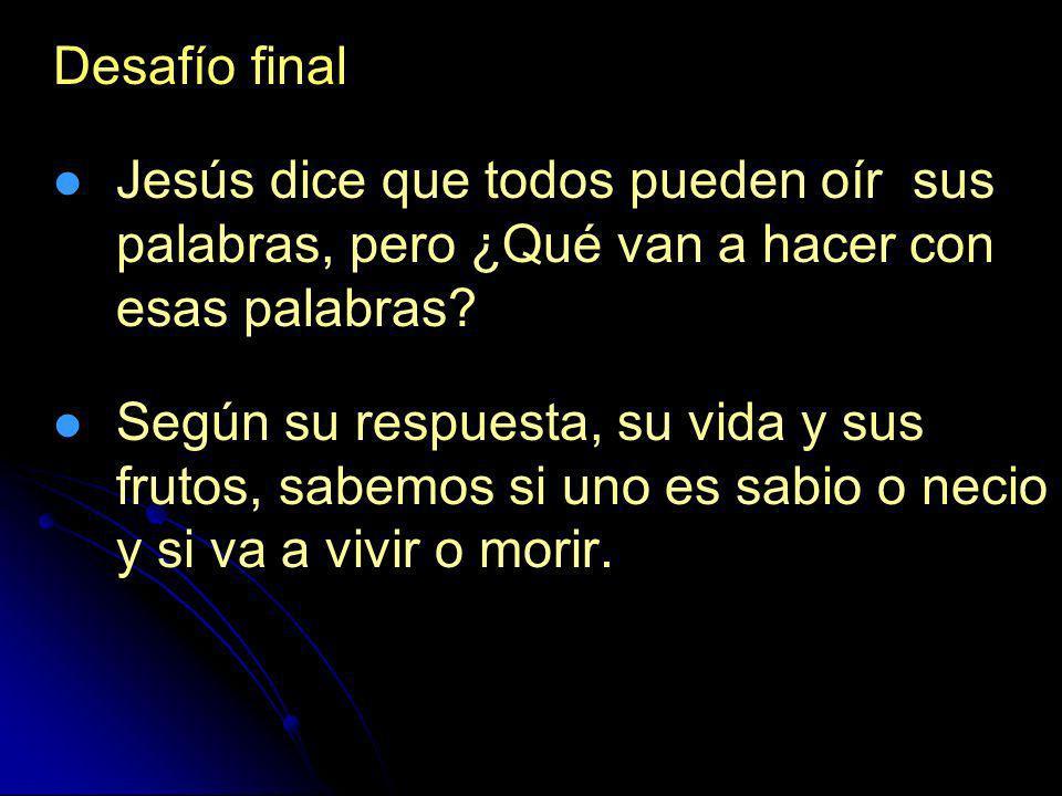 Desafío final Jesús dice que todos pueden oír sus palabras, pero ¿Qué van a hacer con esas palabras