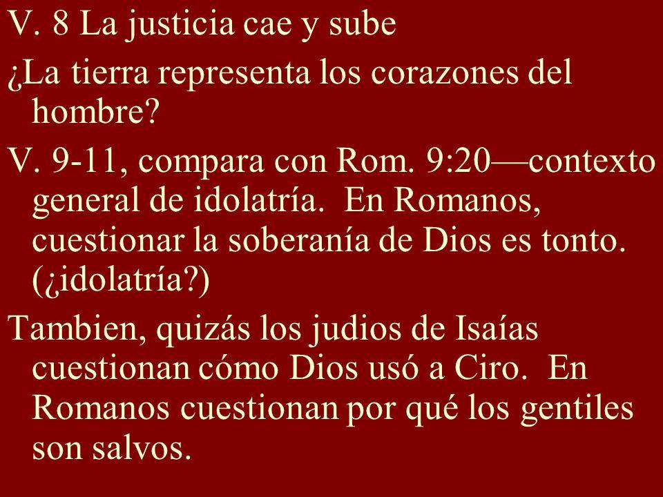 V. 8 La justicia cae y sube ¿La tierra representa los corazones del hombre