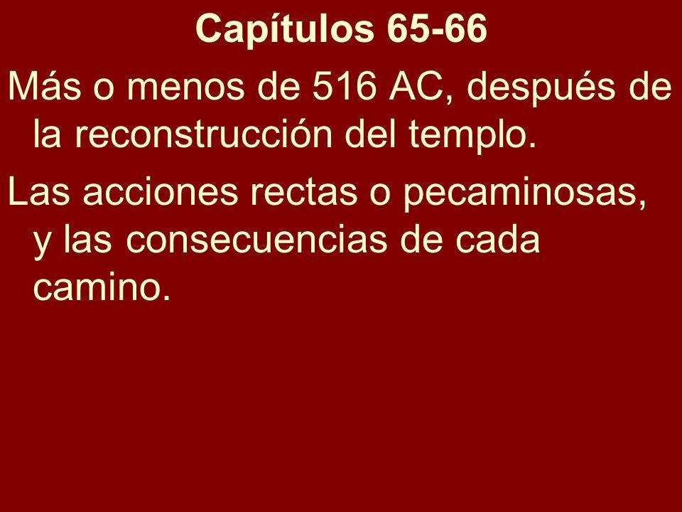 Capítulos 65-66Más o menos de 516 AC, después de la reconstrucción del templo.