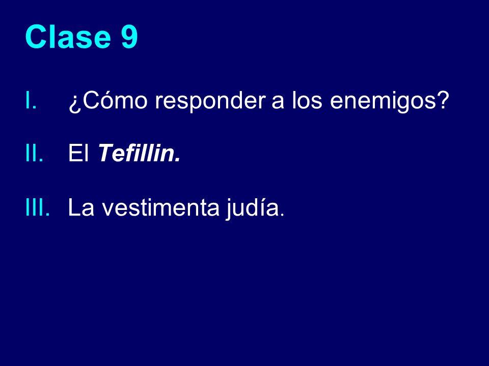 Clase 9 ¿Cómo responder a los enemigos El Tefillin.