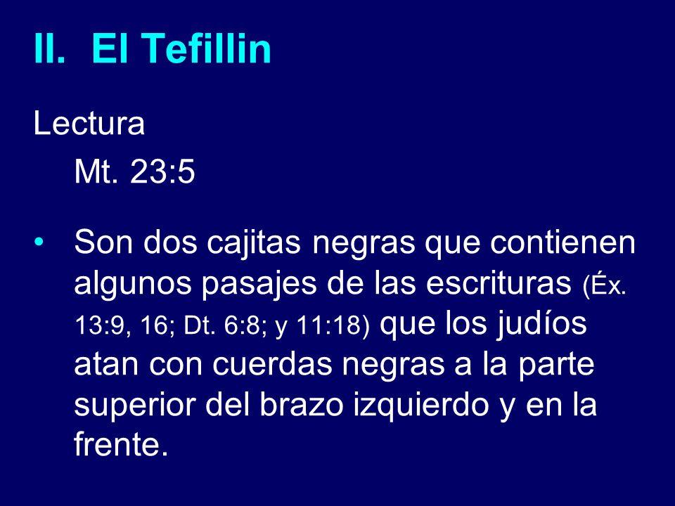II. El Tefillin Lectura Mt. 23:5